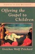 Offering the Gospel to Children Paperback