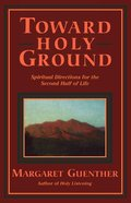 Toward Holy Ground Paperback