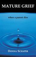Mature Grief Paperback
