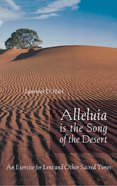 Alleluia is the Song of the Desert Paperback