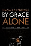 By Grace Alone eBook