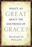 What's So Great About the Doctrines of Grace? eBook