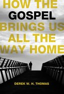 How the Gospel Brings Us All the Way Home eBook