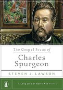 The Gospel Focus of Charles Spurgeon eBook