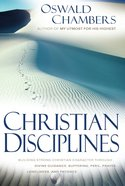 Christian Disciplines: Building Strong Christian Character Through Divine Guidance, Suffering, Peril, Prayer, Loneliness and Patience