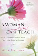 A Woman Jesus Can Teach (New Edition) Paperback