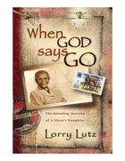 When God Says Go eBook