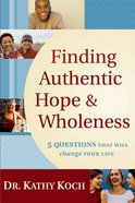 Finding Authentic Hope & Wholeness eBook