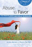 Abuse to Favor (Freedom Series) Paperback