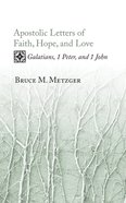 Apostolic Letters of Faith, Hope, and Love Paperback