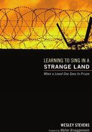 Learning to Sing in a Strange Land Paperback