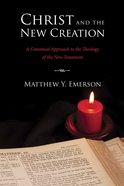 Christ and the New Creation Paperback