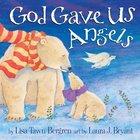 God Gave Us Angels (God Gave Us Series) eBook