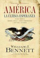 Amrica: La Ltima Esperanza (America: Last Hope, The) (Volumen I)