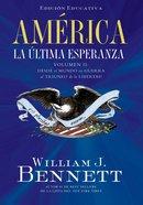 Amrica: La Ltima Esperanza (America: Last Hope, The) (Volumen Ii)