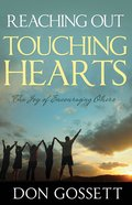 Reaching Out Touching Hearts: The Joy of Encouraging Others Paperback