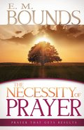Necessity of Prayer the Paperback