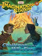 Challenge on the Hill of Fire (#10 in Adventures In Odyssey Imagination Station (Aio) Series) eBook
