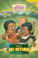 Point of No Return (Four Books in One) (Adventures In Odyssey Original Book Series)