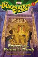 Secret of the Prince's Tomb (#07 in Adventures In Odyssey Imagination Station (Aio) Series) eBook