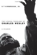The Lyrical Theology of Charles Wesley Paperback