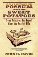 If You Don't Like the Possum Enjoy the Sweet Potatoes Hardback