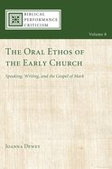 The Oral Ethos of the Early Church Paperback