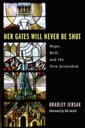 Her Gates Will Never Be Shut Paperback