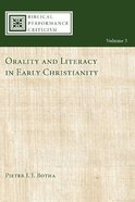 Orality and Literacy in Early Christianity Paperback