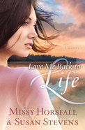 Love Me Back to Life eBook