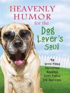 Heavenly Humor For the Dog Lover's Soul eBook