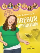 Mckenzie's Oregon Operation (#11 in Camp Club Girls Series) eBook