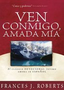 Ven Conmigo Amada Mia (Spanish) (Spa) (Come Away My Beloved) eBook