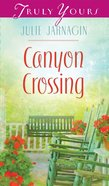 Canyon Crossing (#977 in Heartsong Series)