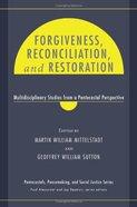 Forgiveness, Reconciliation, and Restoration Hardback