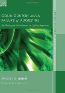Colin Gunton and the Failure of Augustine Paperback