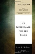 On Kierkegaard and the Truth Paperback