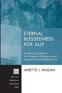 Eternal Blessedness For All? (#195 in Princeton Theological Monograph Series) Paperback