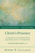 Christs Prisoner (Ephesians 3: 1-21) (#03 in Walking With Jesus (Resource Publications) Series) Paperback