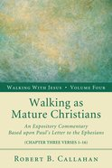 Walking as Mature Christians (Ephesians 4: 1-16) (#04 in Walking With Jesus (Resource Publications) Series) Paperback