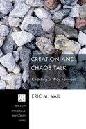 Creation and Chaos Talk (Princeton Theological Monograph Series) Paperback