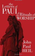 The Letters of Paul as Rituals of Worship Paperback