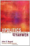 The Politics of Yahweh Hardback