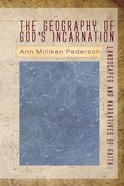 The Geography of God's Incarnation Paperback