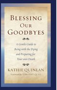 Blessing Our Goodbyes Paperback