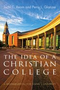 The Idea of a Christian College Paperback