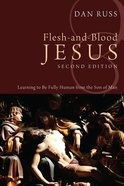 Flesh-And-Blood Jesus (Second Edition) Hardback
