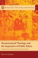 Hermeneutical Theology and the Imperative of Public Ethics Paperback