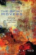 The Spirit Hovers Hardback