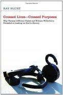 Crossed Lives--Crossed Purposes Hardback